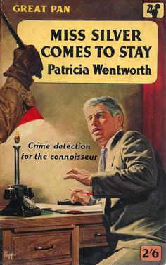The Passing Tramp: Polishing Up: Miss Silver Comes to Stay (1949), by Patricia Wentworth (Review)