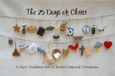 The 25 Days of Christ: A New Tradition for a Christ Centered Christmas. DIY ornament kits representing stories and teachings from the life of Christ.