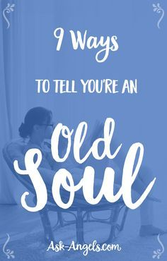 9 Ways to Tell You're an Old Soul