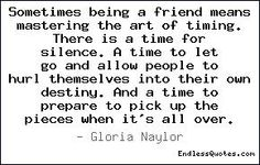 true friend~~as always Dilly, we just spoke of this..hurl people into themselves..love, silence...at a time to let go and allow people to just be themselves~~