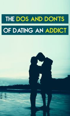 Dating someone with addiction