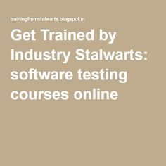 Get Trained by Industry Stalwarts: software testing courses online