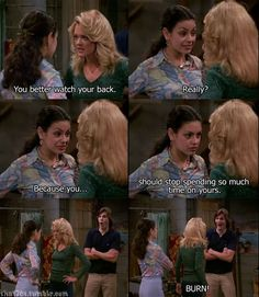 That 70's show- BURN!