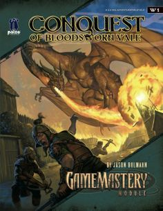 GameMastery Module W1: Conquest of Bloodsworn Vale (OGL) | Book cover and interior art for Pathfinder Roleplaying Game - PFRPG, 3rd Edition, 3E, 3.x, 3.0, 3.5, 3.75, Role Playing Game, RPG, Open Game License, OGL, Paizo Inc. | Create your own roleplaying game books w/ RPG Bard: www.rpgbard.com | Not Trusty Sword art: click artwork for source