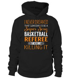 Basketball Referee - Never Dreamed   => Check out this shirt by clicking the image, have fun :) Please tag, repin & share with your friends who would love it. #basketball #basketballshirt #basketballquotes #hoodie #ideas #image #photo #shirt #tshirt #sweatshirt #tee #gift #perfectgift #birthday #Christmas