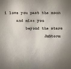 """love quotes & We choose the most beautiful 20 Love Poems To Help You Win Back Her Love for you.Love quote idea - """"I love you past the moon and miss you beyond the stars."""" —JM Storm {Courtesy of YourTango} most beautiful quotes ideas Missing You Quotes, I Love You Quotes, Love Yourself Quotes, Love Poems, Quotes For Him, Great Quotes, Quotes To Live By, Inspirational Quotes, Miss You Grandpa Quotes"""