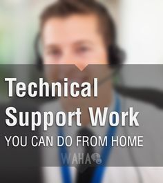 Technical Support Work You Can Do From Home