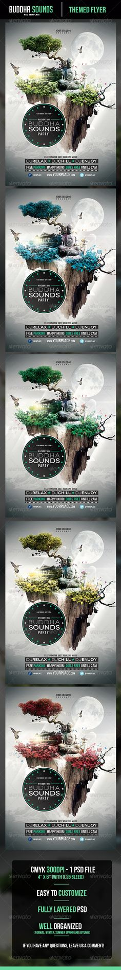 Buddha Sounds Flyer Template  #GraphicRiver        Buddha Sounds Flyer Template    - 1 PSD – CMYK 300DPI – 4'' x 6'' (with 0.25 bleed)  - Easy to customize  - 5 Different Themes! Normal, Winter, Summer, Spring and Autumn  - Fully layered PSD  - Fonts links in .txt file  Bebas Neue:  .dafont /bebas-neue.font Novecento:  .fontsquirrel /fonts/novecento-wide   If you have any questions, just leave a Comment!!     Check out our other Designs…
