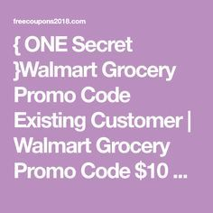 One Secret Walmart Grocery Promo Code Existing Customer Walmart Grocery Promo Code 10 Off Walmart Grocery Pickup Walmart Grocery Coupon Grocery Walmart