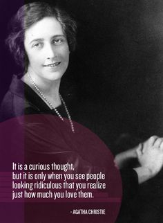 39 Best Things Ever Said AboutLove. Love the Agatha Christie quote