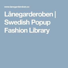 Lånegarderoben   Swedish Popup Fashion Library