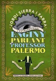 L'extraordinari Ingeni Parlant del Professor Palermo. Premi La Galera Jove 2013