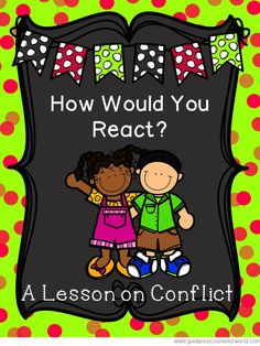 Guidance lesson on Conflict Resolution for Grades 2-3. Teach kids how to resolve conflicts in an effective way on their developmental level.  NEVER create another guidance lesson again with our aligned K-6 guidance lessons!