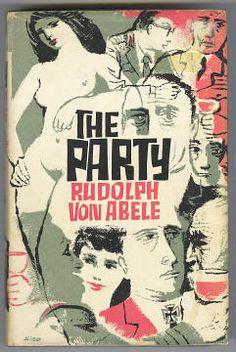 Rudolph Von Abele, The Party, London: Cresset Press, 1963.
