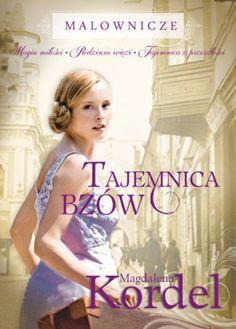 """Magdalena Kordel, """"Tajemnica bzów"""", Znak, Kraków 2015. 394 strony"""