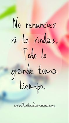 Positive Phrases, Motivational Phrases, Positive Quotes, Spanish Inspirational Quotes, Spanish Quotes, Woman Quotes, Me Quotes, Foto Transfer, Pretty Quotes