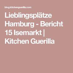 Lieblingsplätze Hamburg - Bericht 15 Isemarkt   Kitchen Guerilla
