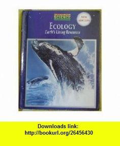 Ecology Earths Living Resources (9780132255585) Anthea Maton, Jean Hopkins, Susan Johnson, David Lahart, Maryanna Quon Warner, Jill D. Wright , ISBN-10: 0132255588  , ISBN-13: 978-0132255585 ,  , tutorials , pdf , ebook , torrent , downloads , rapidshare , filesonic , hotfile , megaupload , fileserve