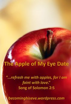 apple of my eye date from Becoming His Eve