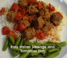 Easy Italian Sausage With Tomatoes Recipe!   Quick To Prepare and Delicious!