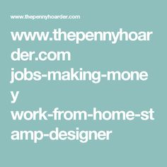 www.thepennyhoarder.com jobs-making-money work-from-home-stamp-designer