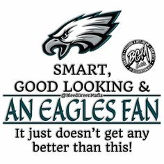Philadelphia Eagles Smart good looking and then Eagles fan it just doesn't get any better than this meme Eagles Win, Fly Eagles Fly, Eagles Memes, Philadelphia Eagles, How To Look Better, Nfl, Football, Bird, Soccer