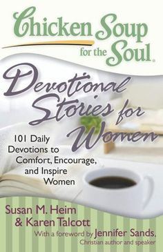 Chicken Soup for the Soul: Devotional Stories for Women: 101 Daily Devotions to Comfort, Encourage, and Inspire Women (NOOK Book)
