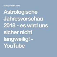Astrologische Jahresvorschau 2018 - es wird uns sicher nicht langweilig! - YouTube Getting Bored, Definitions, Youtube, Blog, Astrology, Zodiac Signs, Horoscope, Blogging, Youtubers