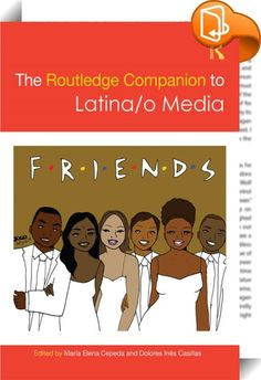 The Routledge Companion to Latina/o Media    ::  The Routledge Companion to Latina/o Media provides students and scholars with an indispensable overview of the domestic and transnational dynamics at play within multi-lingual Latina/o media.  The book examines both independent and mainstream media via race and gender in its theoretical and empirical engagement with questions of production, access, policy, representation, and consumption. Contributions consider a range of media formats i...