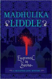 We were introduced to the dashing and handsome Nawab  Muzaffar Jung, in 'The Englishman's Cameo' by Madhulika Liddle.  Muzaffar likes solving mysteries, and mysteries have a way of finding him.  This book, Engraved in Stone, is the third book in the series of Muzaffar Jung mysteries.    Madhulika brings the Dilli of Akbar's times alive with her evocative prose.    This is an author worth watching.    And Muzaffar is a character worth following.