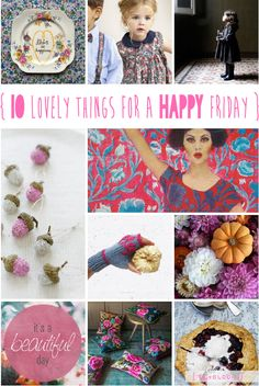 lily&Bloom . hAppy fridAy . { 10 lovely things that caught my eye last week . inspired by the new exhibition Liberty in Fashion . multi coloured floral hues . & . with a touch of sparkle from @SweetPaul  . @libertylondon florals for your little Ones from @mamasandpapasuk  . & . floral eye candy from the lovely @emilyquinton  . fabulous florals for your home from @grahamandgreen  . & . a little autumnal baking } .