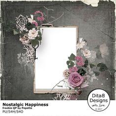 DitaB Designs: NOSTALGIC HAPPINESSfreebie QPDOWNLOAD HERE...