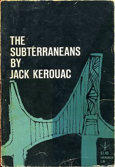 The Subterraneans - by Jack Kerouac, 1958. Cover design by Roy Kuhlman. http://www.flickr.com/photos/grrl8trax/2189470644/in/photostream