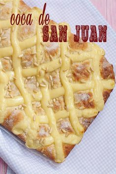 Coca de San Juan {by Paula, Con las Zarpas en la Masa}