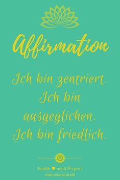 Ich bin zentriert. Ich bin ausgeglichen. Ich bin friedlich.  [teile mit einem/r FreundIn, dem/r das gefallen könnte]  grenzenlos selbstwert selbstliebe, grün chakra chakren chakabalancing chakrahealing yoga meditation selfcare selflove intuition chakrayoga chakrameditation chakrasystem mantra kraftvoll, ja zum Leben, konditionierung traumaheilung trauma, du bist, traumahealing codependency conditioning, liebe dich selbst, negative mind, innerer kritiker, NLP Think Positive Thoughts, Yoga Meditation, Mantra, Intuition, Law Of Attraction, Trauma, Affirmations, Mindfulness, Spirit