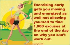 Exercising early gets your moving and energized as well not allowing yourself to find 1000 excuses at the end of the day on why you can't workout!