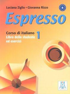 Espresso 1 : corso di italiano / Luciana Ziglio, Giovanna Rizzo