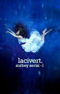 Lacivert -Zorbey Serisi 1- Tekrar YAYINDA! #wattpad #romantizm