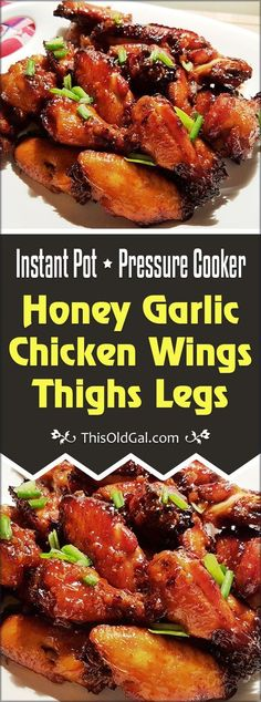 Pressure Cooker Honey Garlic Chicken Wings Thighs Legs are sweet and sticky and can be on your table in less than 30 minutes! via @thisoldgalcooks