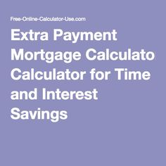 pay extra on mortgage principal calculator