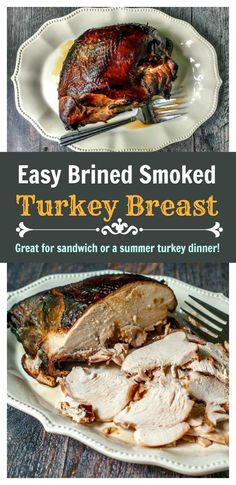 Easy Brined Smoked Turkey Breast - a delicious dinner and then have the leftovers for sandwiches and salads! A low carb and Paleo dish.