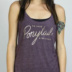 [2017] - Fix Your Ponytail & Try Again - Flowy Racerback Tank