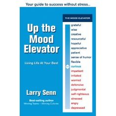 Up The Mood Elevator: Your Guide to Success Without Stress