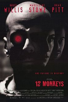 12 Monkeys - Jarring apocalyptic sci-fi movie (these are a few of my favorite things!)