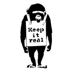 keep it real monkey Stencil Art, Stencils, Banksy Tattoo, Bansky, Real Tattoo, Handmade Stamps, Keep It Real, Vinyl Wall Art, Quote Aesthetic