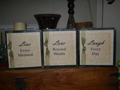 Live Every Moment  Laugh Every Day  Love Beyond Words ~ personalized, decorative blocks.