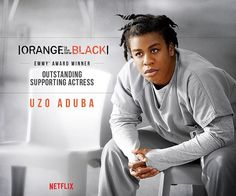 Orange is the New Black - congratulations Uzo Aduba