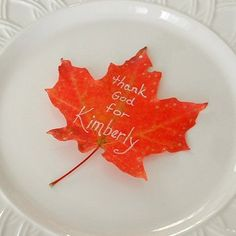 Thanksgiving ~ Table Accents. Create easy, yet meaningful favors or place cards for guests at your holiday dinner.