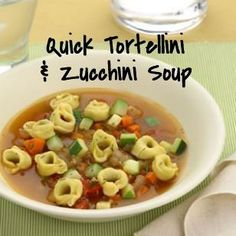 Quick Tortellini & Zucchini Soup