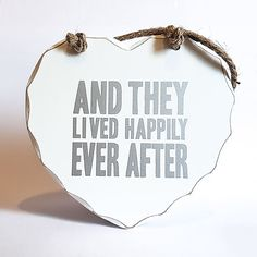 Happily Ever After Plaque:Hanging Heart Shaped Plaque With That Fantastic Beveled Edge And Slightly Distressed Finish. Wedding Plaques, Wedding Signs, Engagement Signs, Hanging Hearts, Happily Ever After, Heart Shapes, Handle, Writing, Lesbian